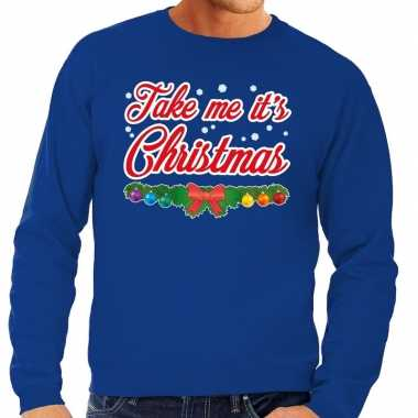 Foute kerst sweater blauw take me its christmas heren