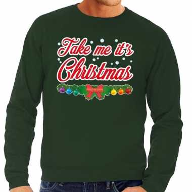 Foute kerst sweater groen take me its christmas heren