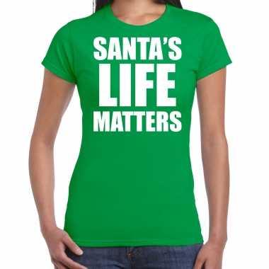Groen kerstshirt / kerstkleding santas life matters voor dames