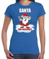 Blauw kerstshirt kerstkleding santa for president voor dames