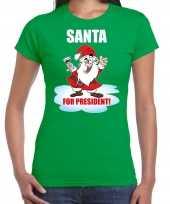 Groen kerstshirt kerstkleding santa for president voor dames