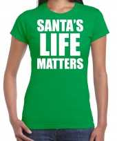 Groen kerstshirt kerstkleding santas life matters voor dames
