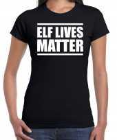 Zwart kerstshirt kerstkleding elf lives matter voor dames